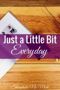 Just a Little Bit Everyday