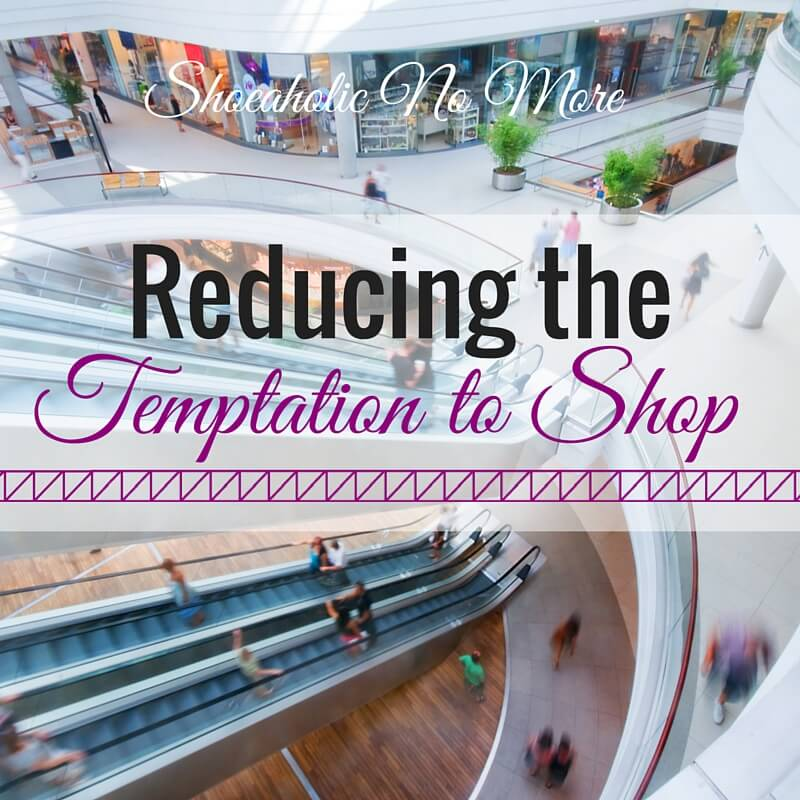 Tempted to shop? It's possible to break this addiction! Check out this post to learn how to reduce your temptation to shop via @shoeaholicnomore