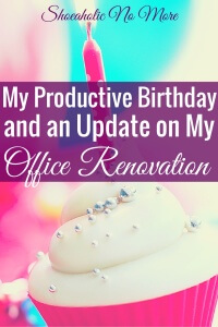 I had an extremely productive birthday - and an update on my office renovation! #organization #decluttering