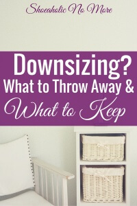 Downsizing? What you should keep and what you should throw away! #declutter #organization