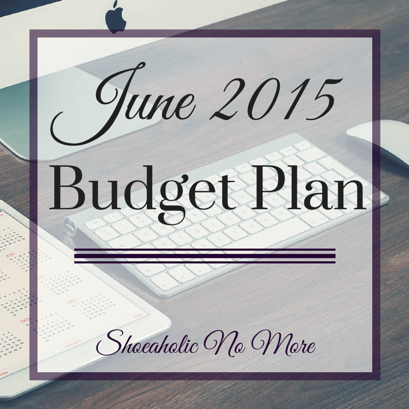 My June 2015 budget plan - see my plans for this month. Have you set up your monthly budget yet? via @shoeaholicnomore