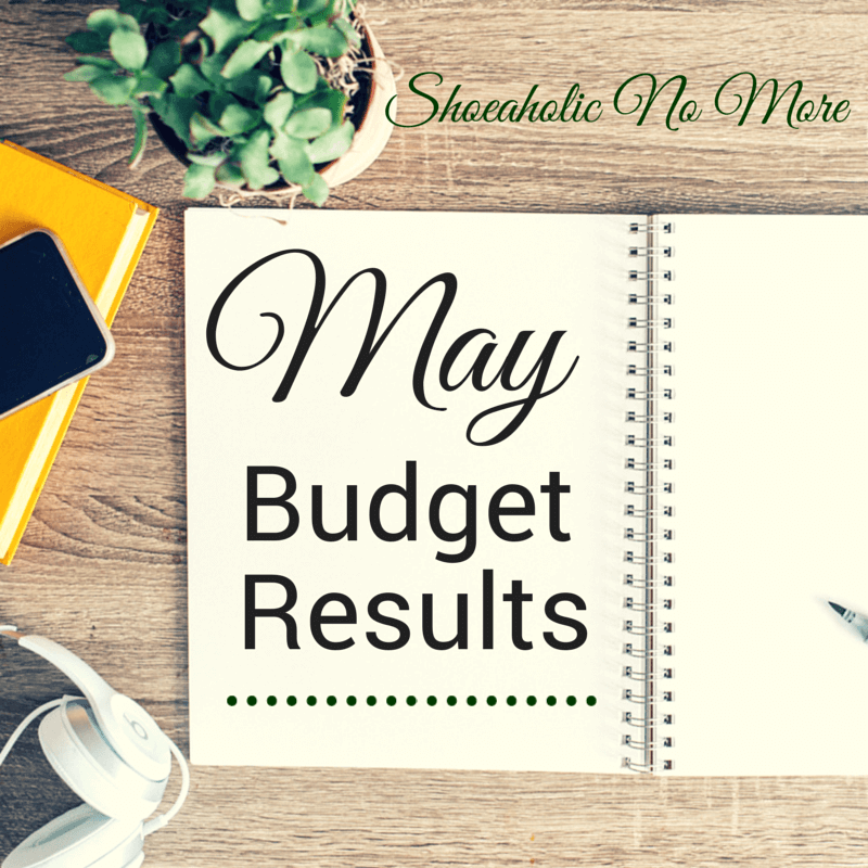 How did I do on my May budget? Check it out here, and share your budget successes with me in the comments @shoeaholicnomore