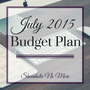 My July 2015 budget plan - see my plans for this month. Have you set up your monthly budget yet? via @shoeaholicnomore