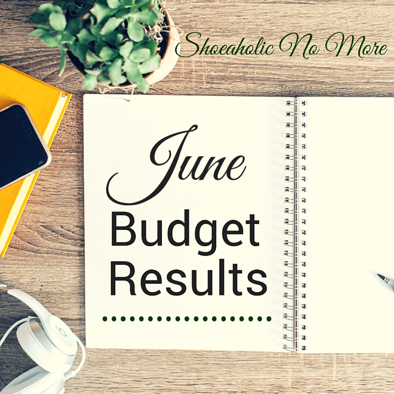 How did I do on my June budget? Check it out here, and share your budget successes with me in the comments @shoeaholicnomore