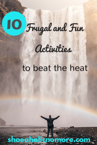 10 Frugal and Fun Activities to Beat the Heat this Summer
