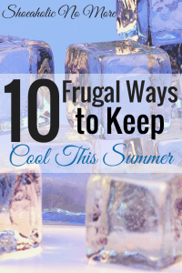 You can stay cool and save money this summer - just check out these 10 frugal ways to stay cool this summer! via @shoeaholicnomore