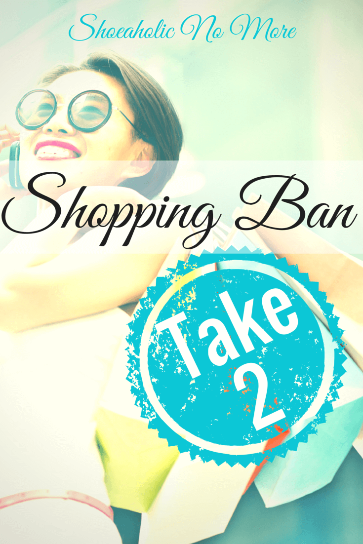 It's time for take 2 of my shopping ban! Curious about how a shopping ban works? Check it out @shoeaholicnomore
