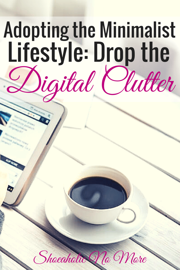 Organize, declutter, and minimalize your life: 5 ways to cut the digital clutter so you can truly have a minimalist lifestyle.