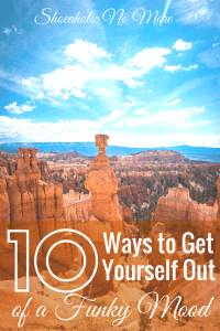 In a weird, funky mood? Here are 10 ways to get yourself out of your funky mood! via @shoeaholicnomore