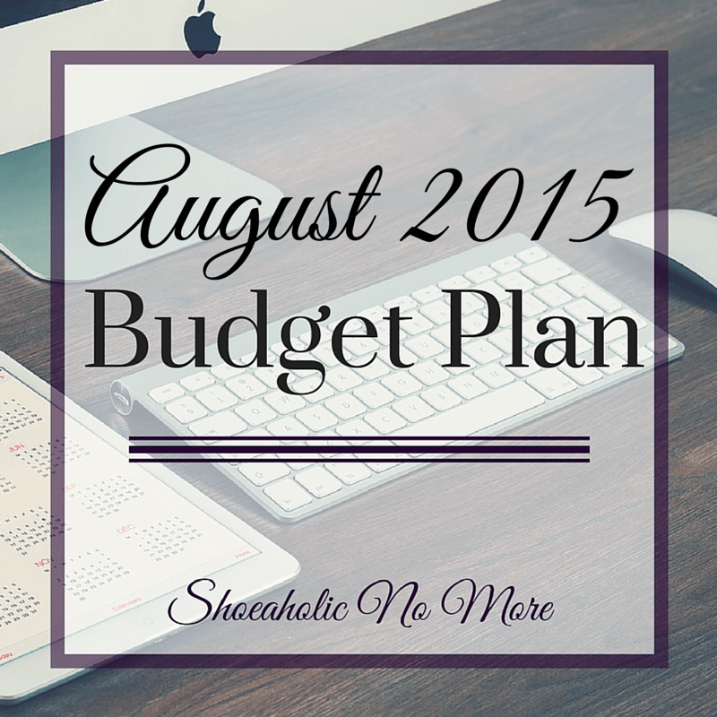 An update on my monthly budget plan. Here's my August 2015 budget plan via @shoeaholicnomore