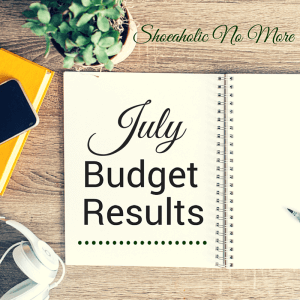 How did I do on my July budget? Check it out here, and share your budget successes with me in the comments @shoeaholicnomore