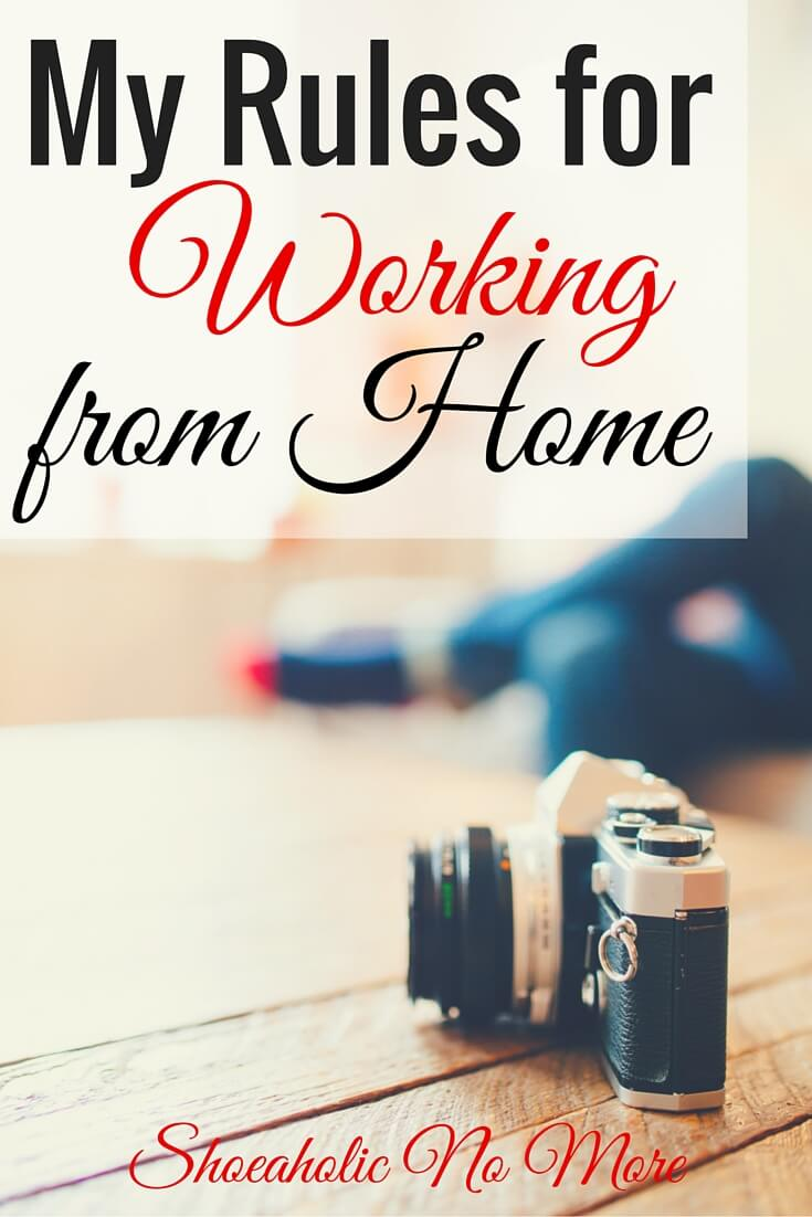 It's easy to get distracted when you work from home. Here are my rules from working at home via @shoeaholicnomore