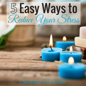 Stressed out and need to relax? Here are 5 easy ways you can reduce your stress and get a little relaxation in! via @shoeaholicnomore