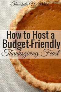 Are you hosting Thanksgiving this year? Need to be an awesome Thanksgiving host on a budget? Here are budget-friendly ways to throw a great Thanksgiving feast! via @shoeahohlicnomore