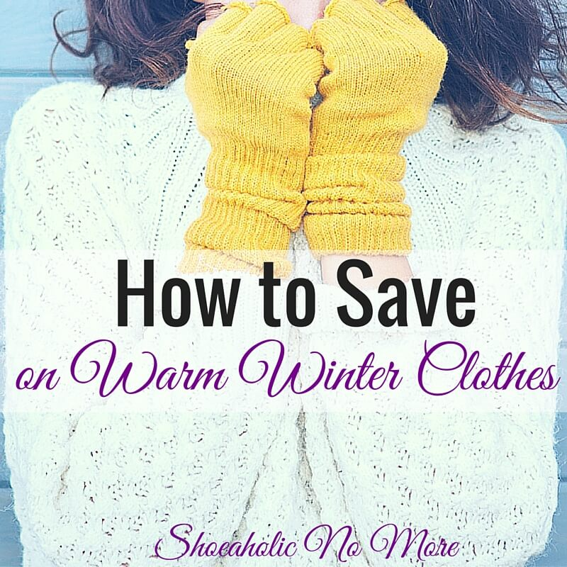 Winter clothes can be so expensive! Here's how I save money on warm winter clothes via @shoeaholicnomore