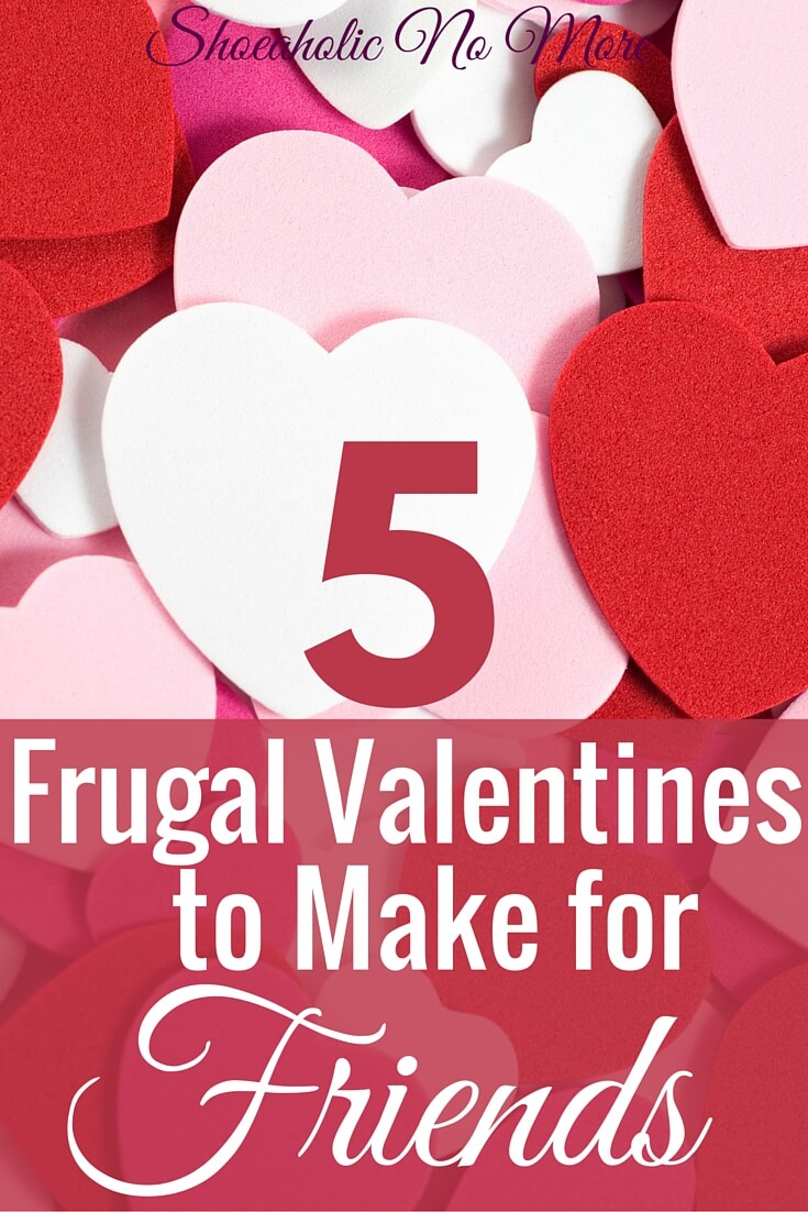 Making valentines for friends this year? Here are 5 frugal valentines ideas for you!