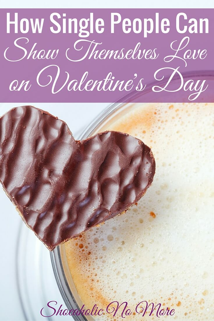 Single on Valentine's Day? No worries! Here are several ways you can show yourself some love this Valentine's Day!