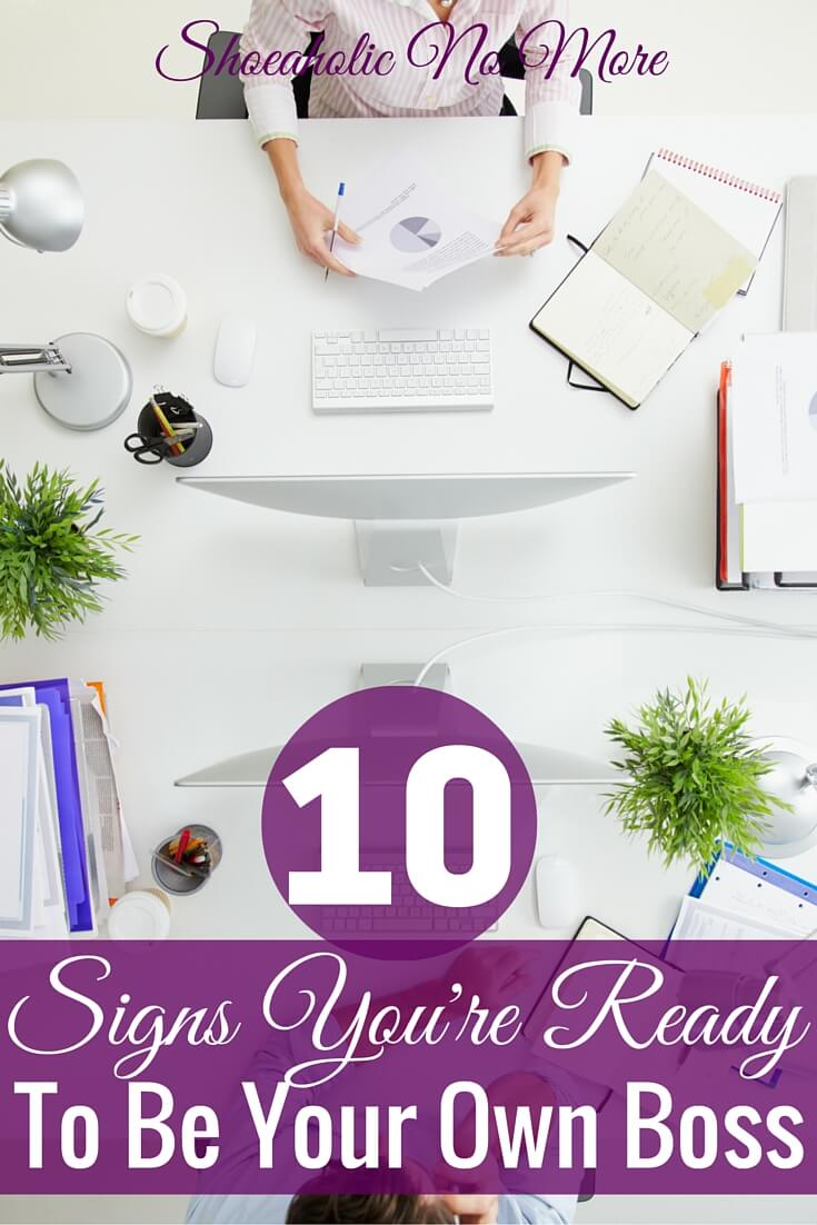 Ready to make the leap to being your own boss? These 10 signs (#6 was my reason!) are why I've never looked back from working for myself!