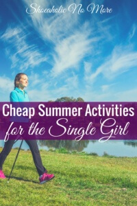 Looking for some cheap summer activities to do this summer? Here are my top cheap summer activities for the single girl!