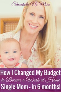 If becoming a work-at-home mom is a priority, you may need to change your budget to make it work. Here's how one mom became a work-at-home single mom in 6 months, all by re-aligning her budget!