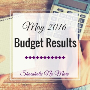Curious to see how I did on my May budget? My May 2016 budget results!