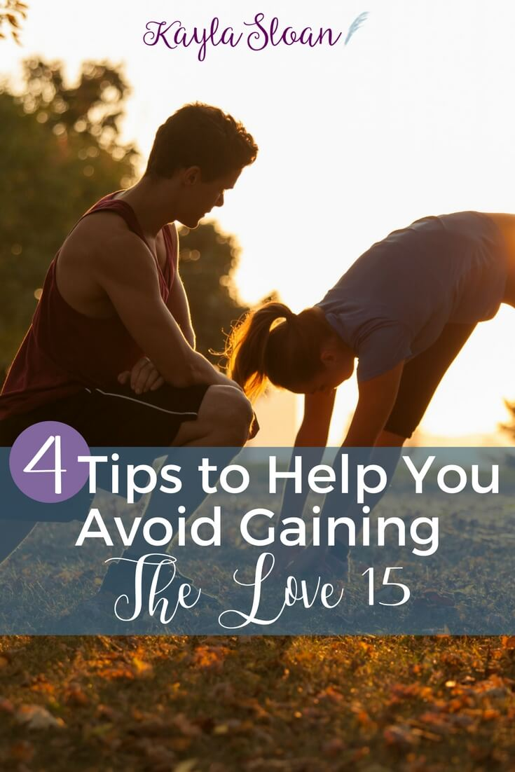 The love 15 comes from a huge shift in your life. But there are a few ways to keep it at bay! Here are my four tips to help you avoid gaining the love 15.