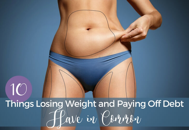 Losing weight and paying off debt have more in common than you might think. Here are 10 things I've found in common as I work on both goals.
