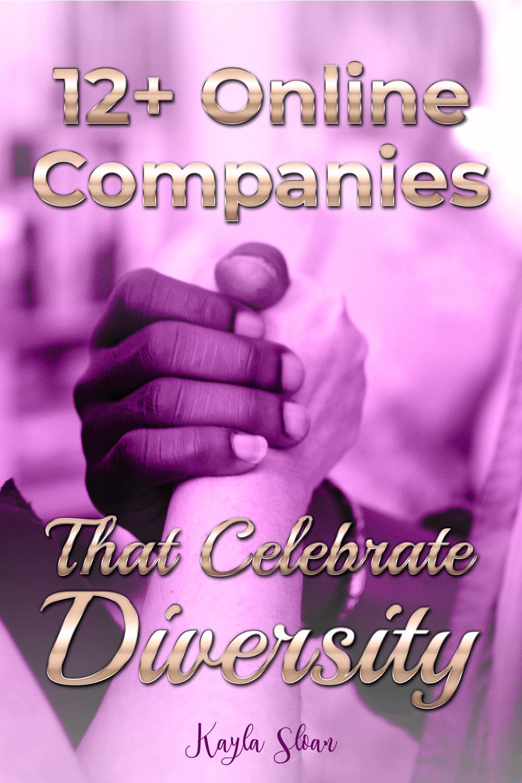 12+ Companies and Entrepreneurs That Celebrate Diversity